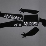 Anatomy of a Murder: One of the Great Legal Films of All Time